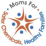 Moms for Safer Chemicals, Healthier Families